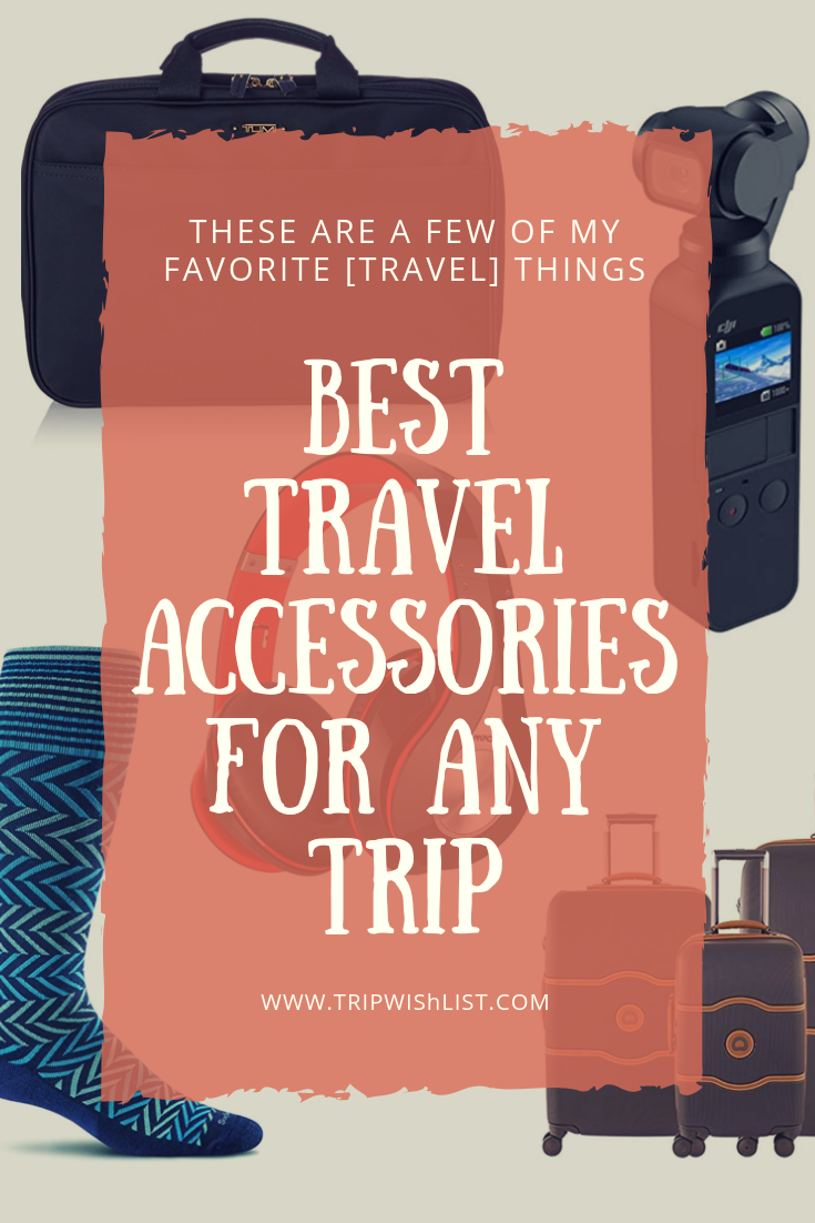Best Travel Accessories - Travel Things